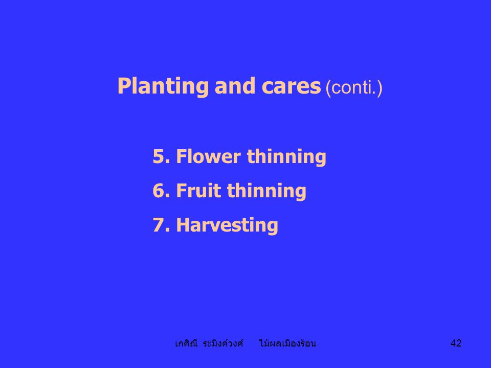 Planting and cares (conti.)