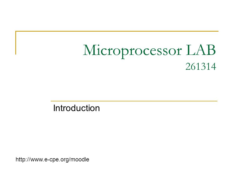Microprocessor LAB 261314 Introduction http://www.e-cpe.org/moodle