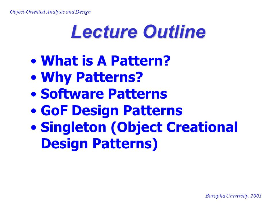 Lecture Outline What is A Pattern Why Patterns Software Patterns