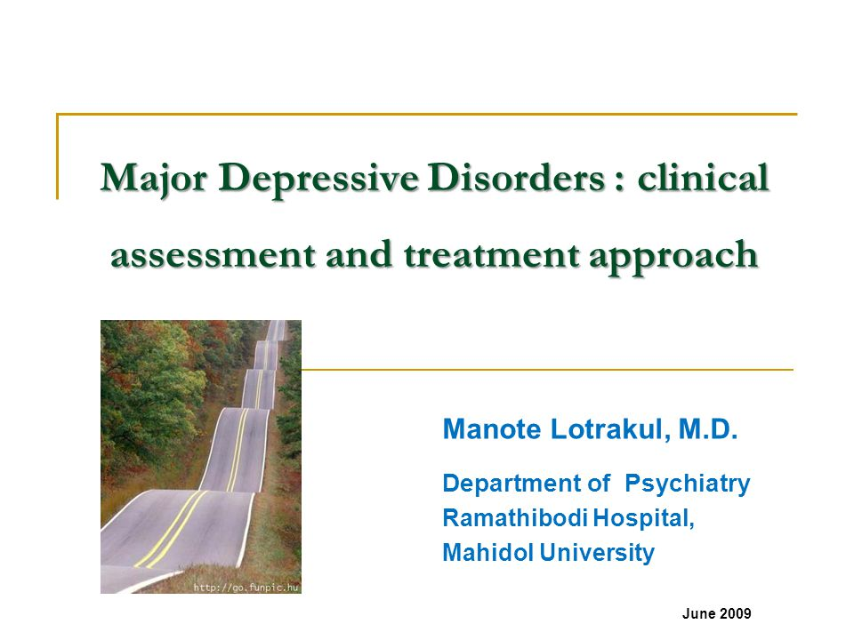 Major Depressive Disorders : clinical assessment and treatment approach