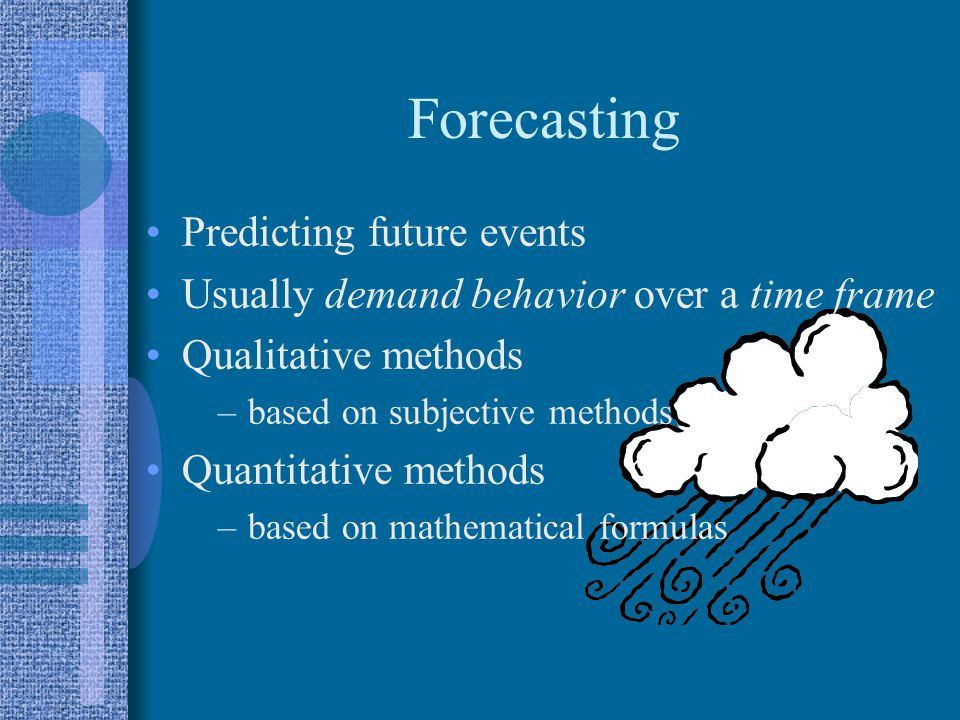 Forecasting Predicting future events