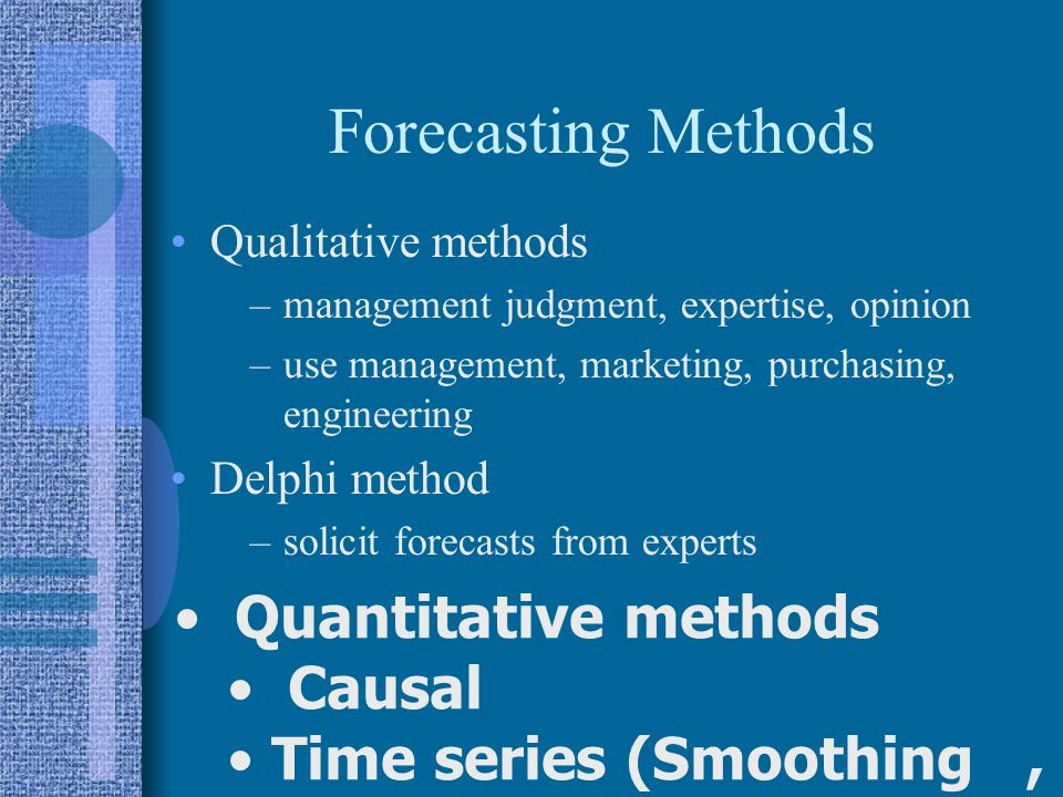 Forecasting Methods Quantitative methods Causal