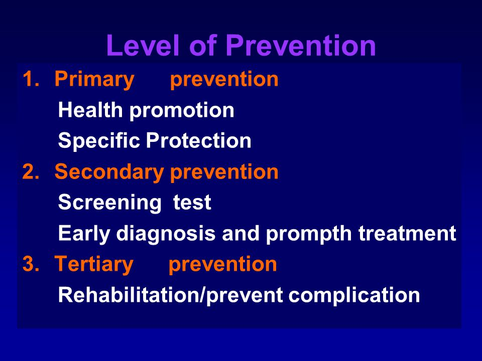 Level of Prevention Primary prevention Health promotion