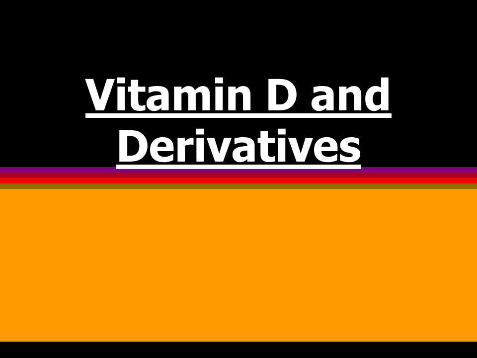Vitamin D and Derivatives