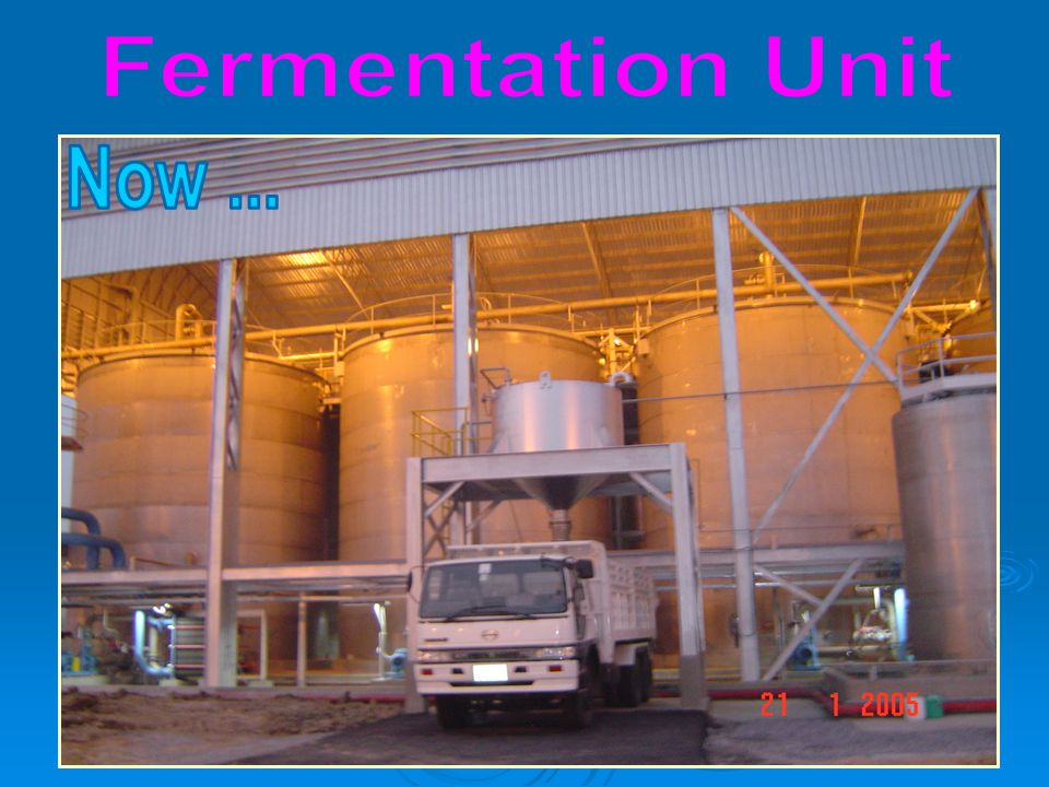 Fermentation Unit Now ...