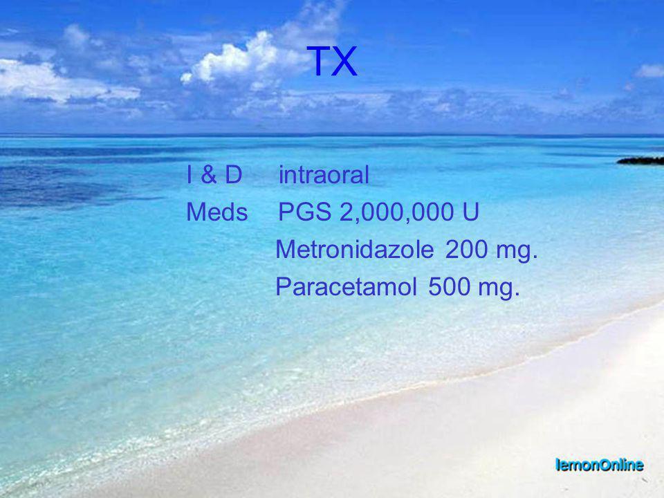 TX Meds PGS 2,000,000 U Metronidazole 200 mg. Paracetamol 500 mg.
