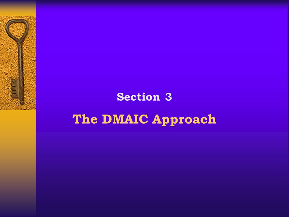 Section 3 The DMAIC Approach