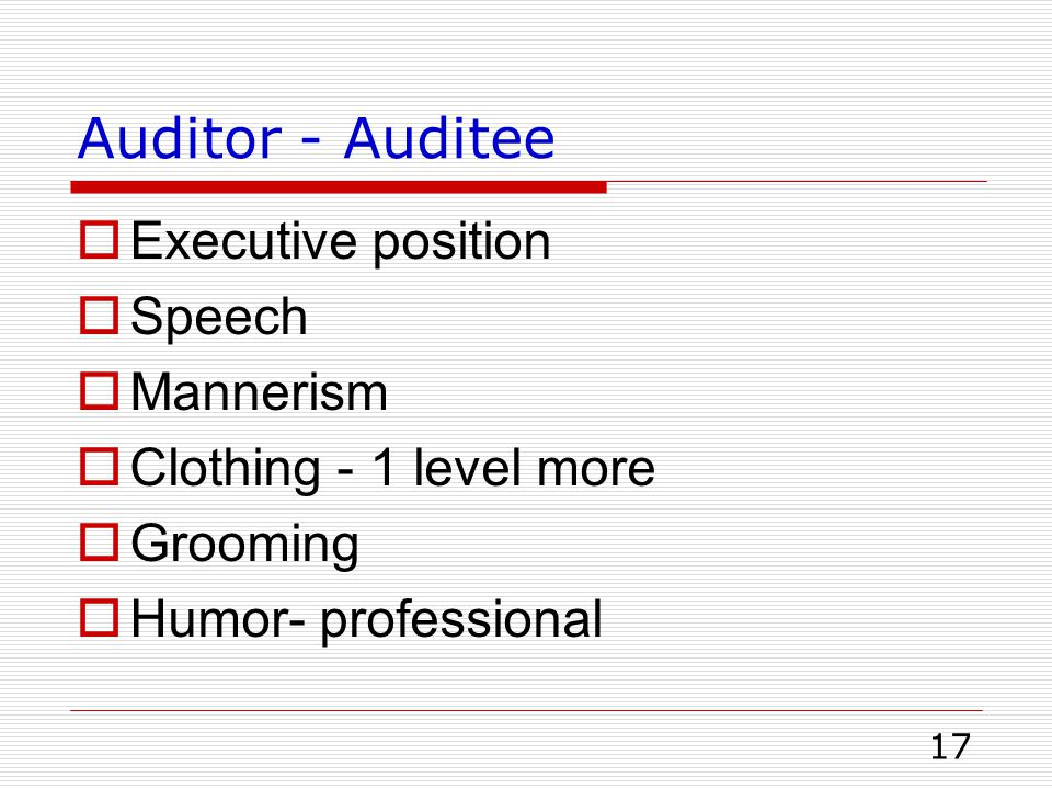 Auditor - Auditee Executive position Speech Mannerism