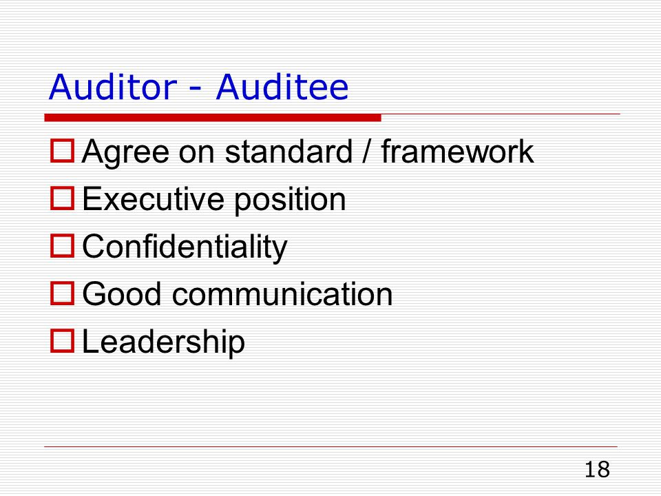Auditor - Auditee Agree on standard / framework Executive position
