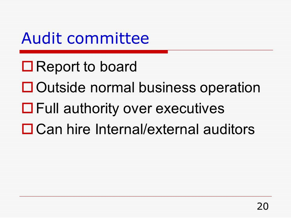 Audit committee Report to board Outside normal business operation