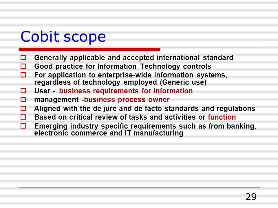 Cobit scope Generally applicable and accepted international standard