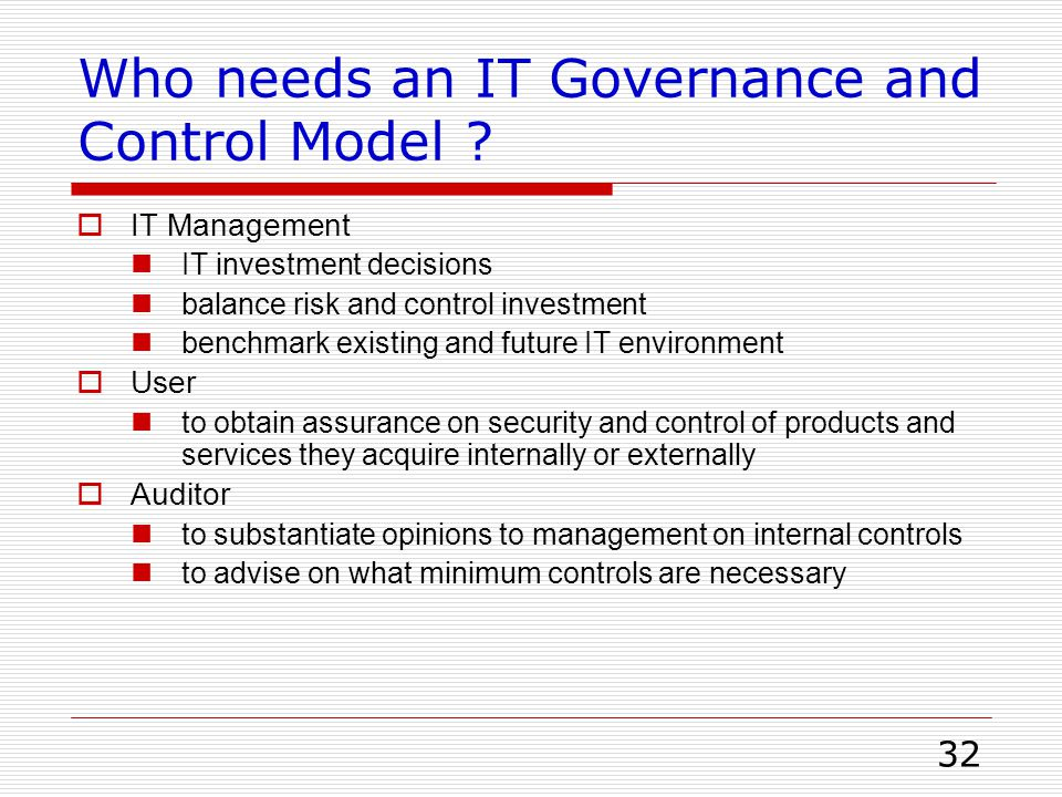 Who needs an IT Governance and Control Model