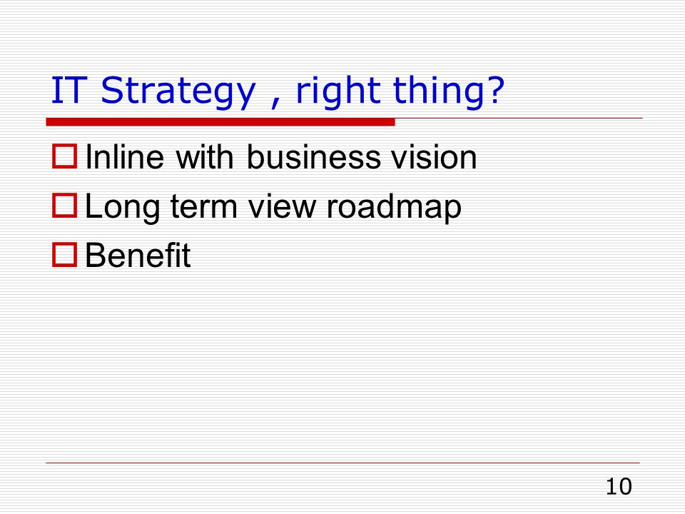 IT Strategy , right thing
