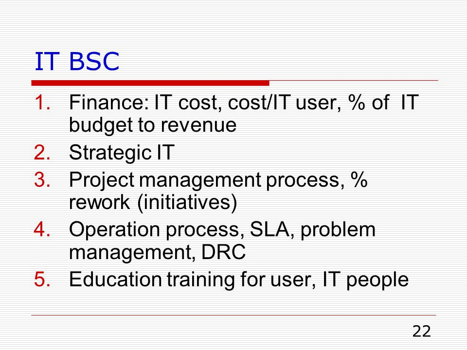 IT BSC Finance: IT cost, cost/IT user, % of IT budget to revenue