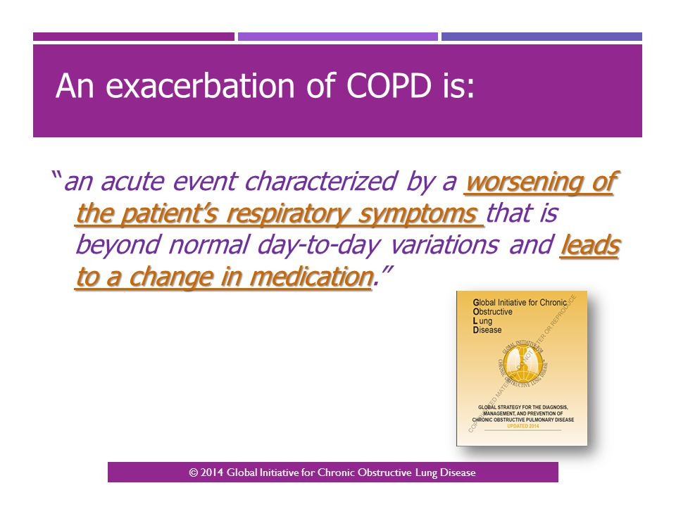 An exacerbation of COPD is: