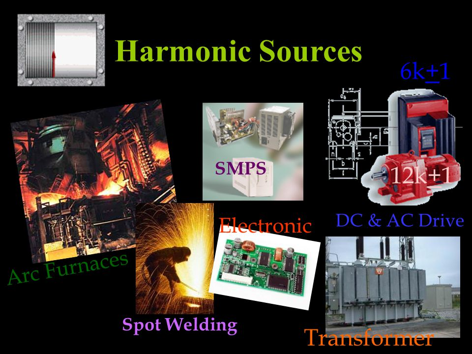 Harmonic Sources 6k+1 12k+1 Transformer Electronic Arc Furnaces SMPS