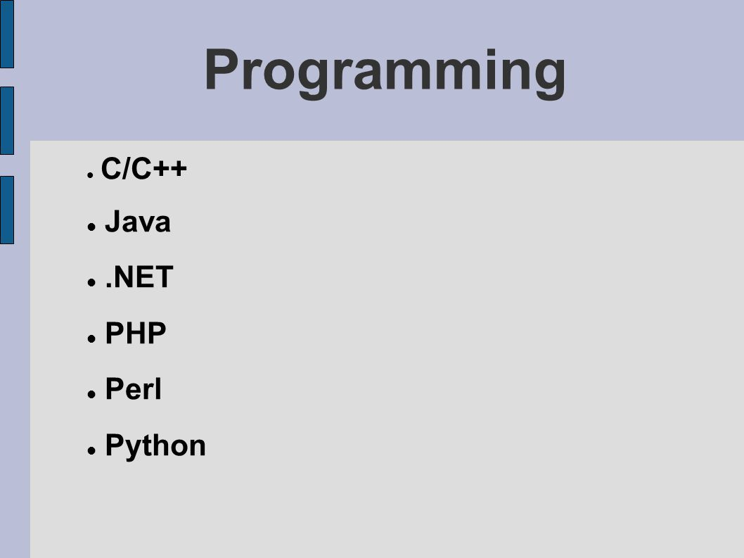 Programming C/C++ Java .NET PHP Perl Python