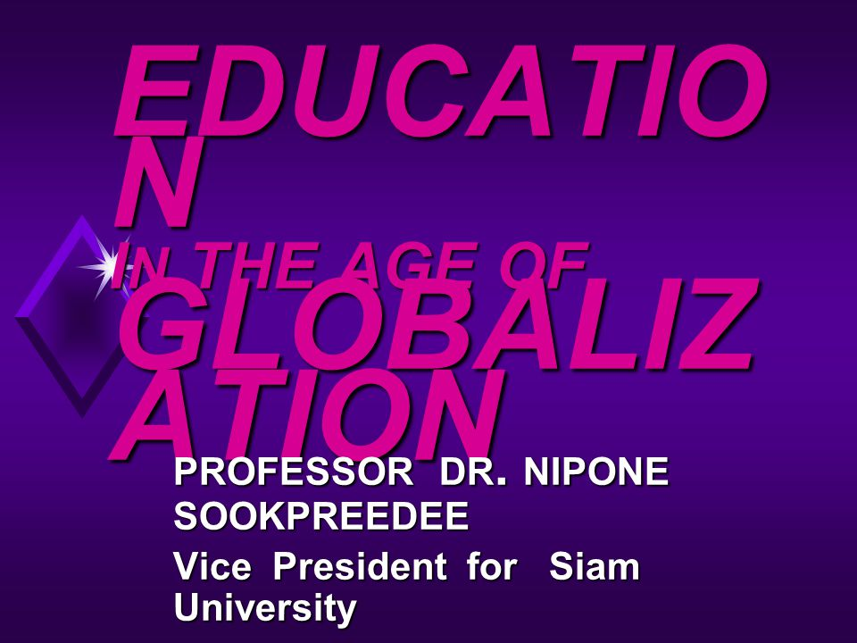 EDUCATION IN THE AGE OF GLOBALIZATION