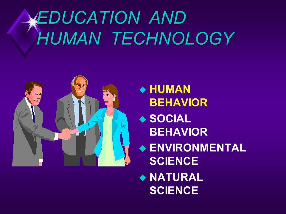 EDUCATION AND HUMAN TECHNOLOGY