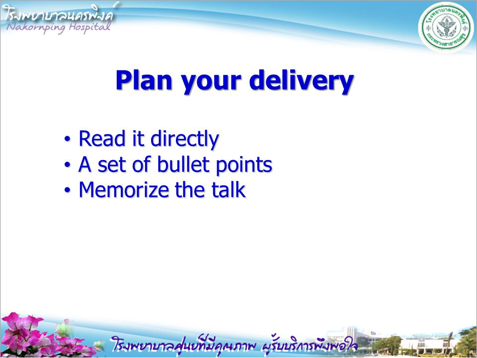 Plan your delivery Read it directly A set of bullet points