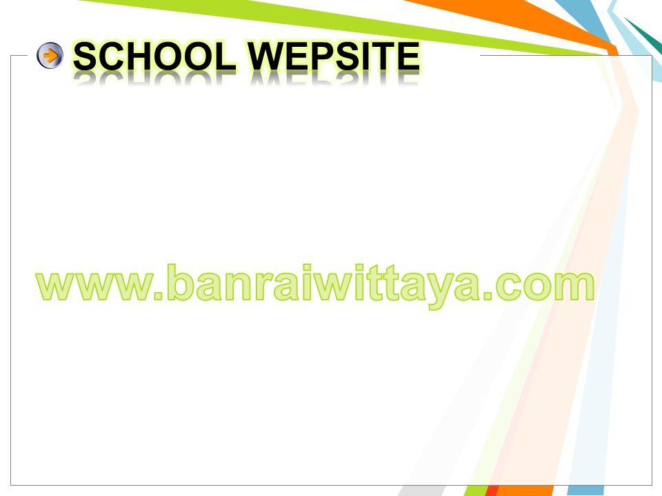 SCHOOL WEPSITE www.banraiwittaya.com