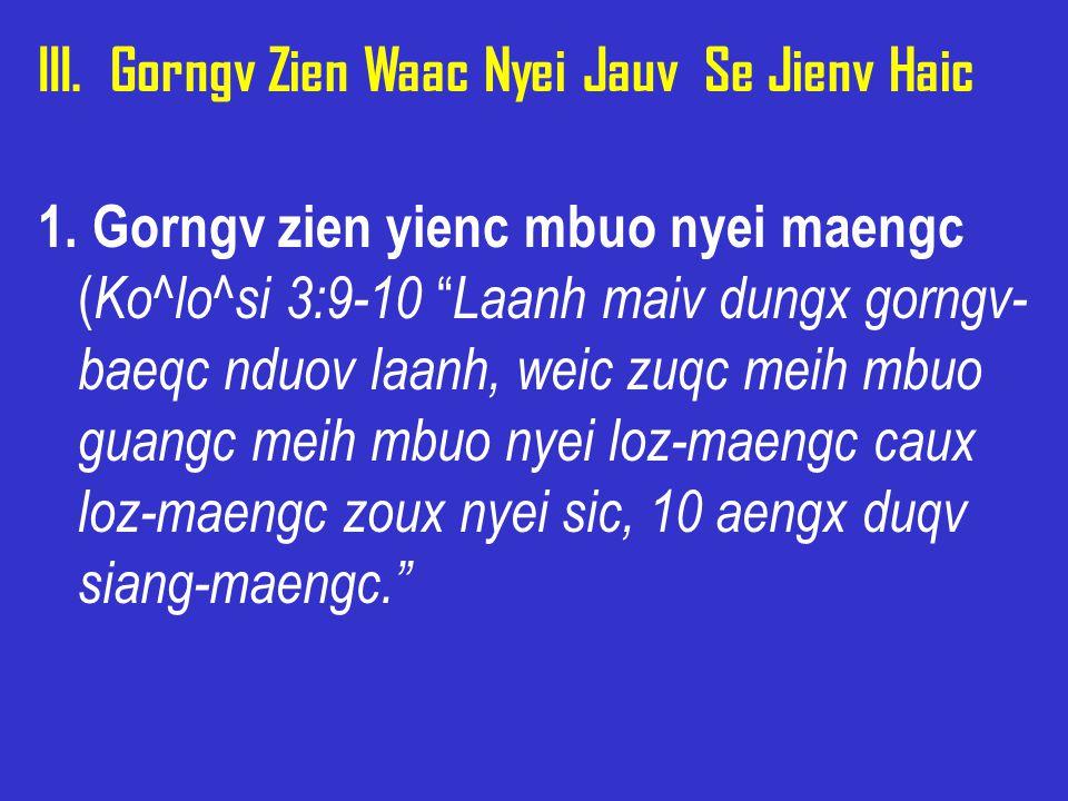 III. Gorngv Zien Waac Nyei Jauv Se Jienv Haic