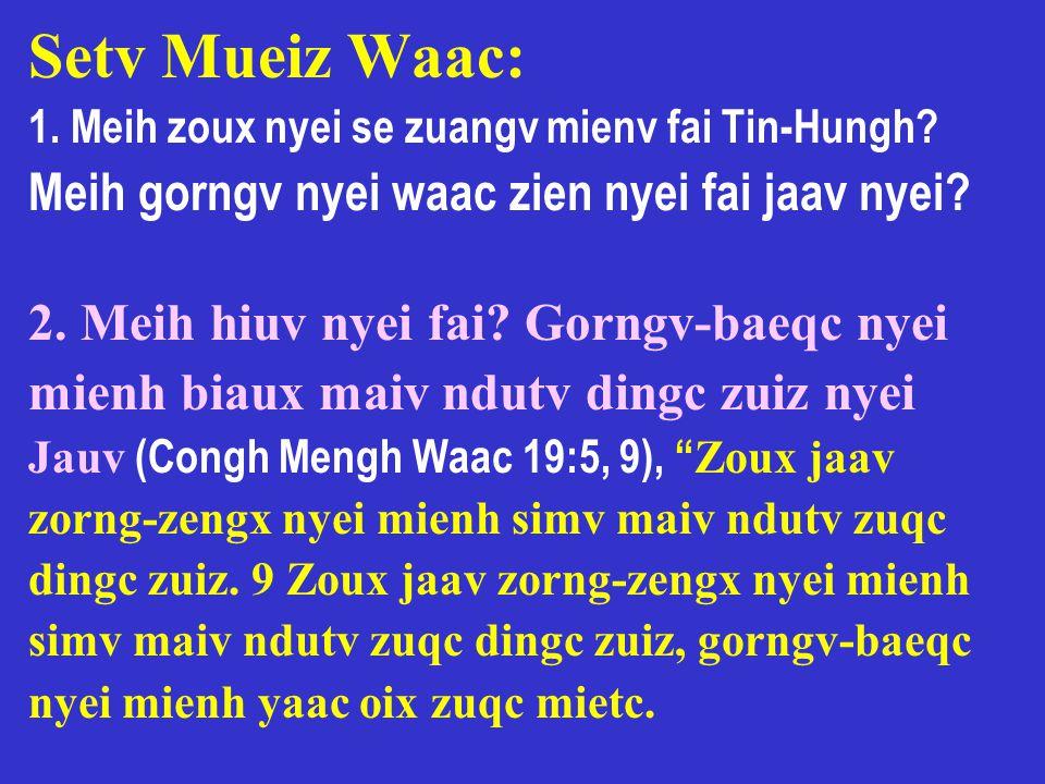 Setv Mueiz Waac: Meih gorngv nyei waac zien nyei fai jaav nyei