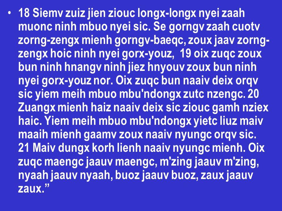 18 Siemv zuiz jien ziouc longx-longx nyei zaah muonc ninh mbuo nyei sic.