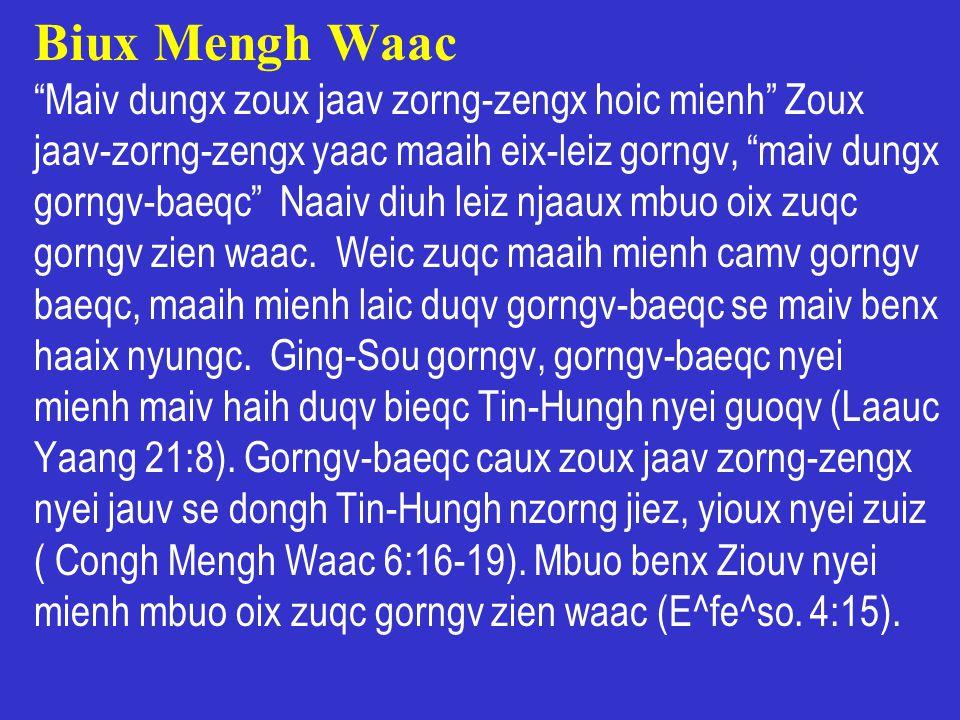 Biux Mengh Waac Maiv dungx zoux jaav zorng-zengx hoic mienh Zoux