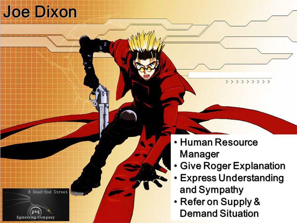 Joe Dixon Human Resource Manager Give Roger Explanation