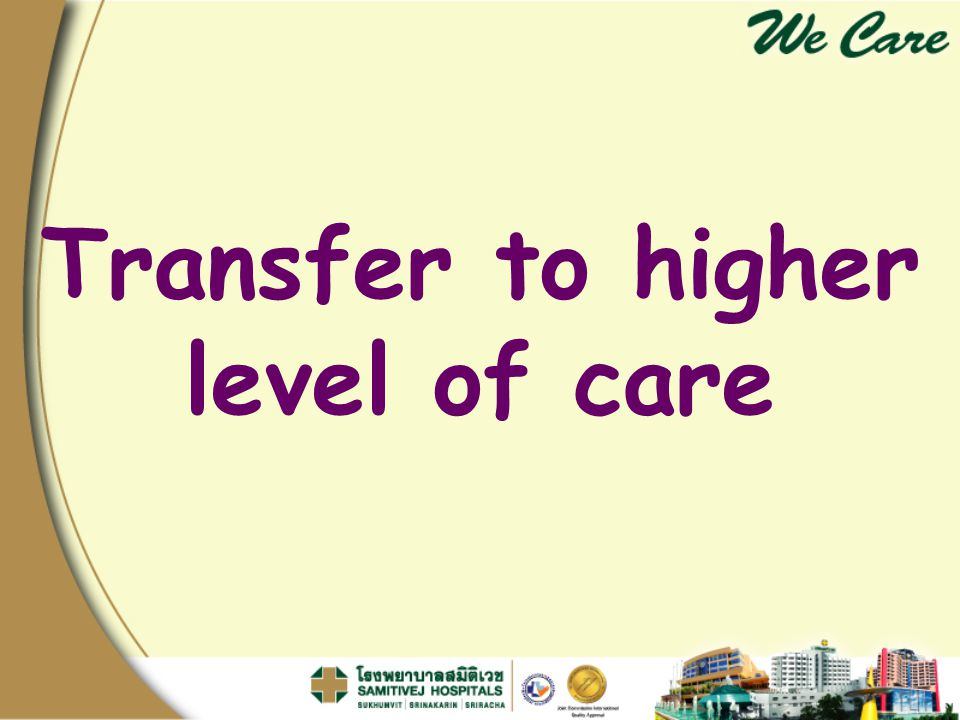 Transfer to higher level of care