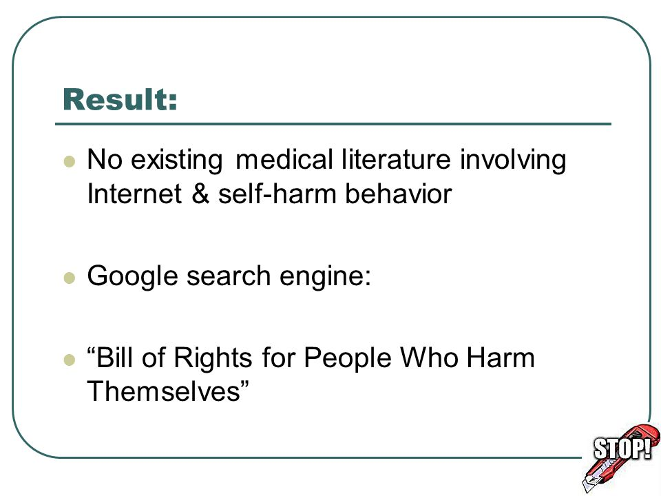 Result: No existing medical literature involving Internet & self-harm behavior. Google search engine: