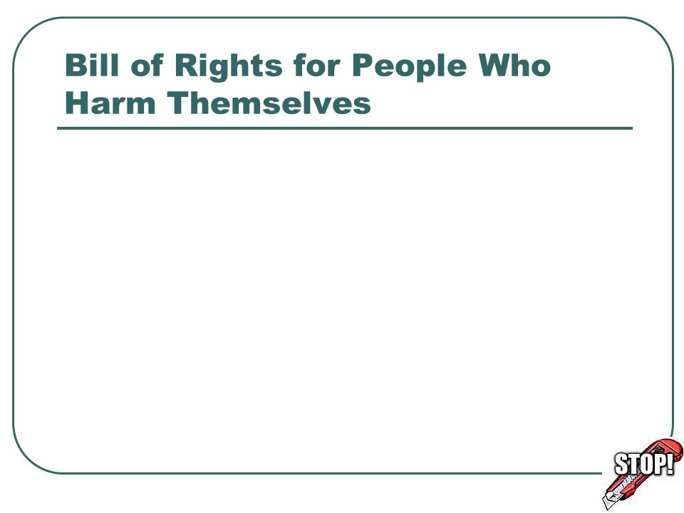 Bill of Rights for People Who Harm Themselves