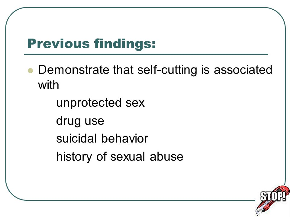 Previous findings: Demonstrate that self-cutting is associated with