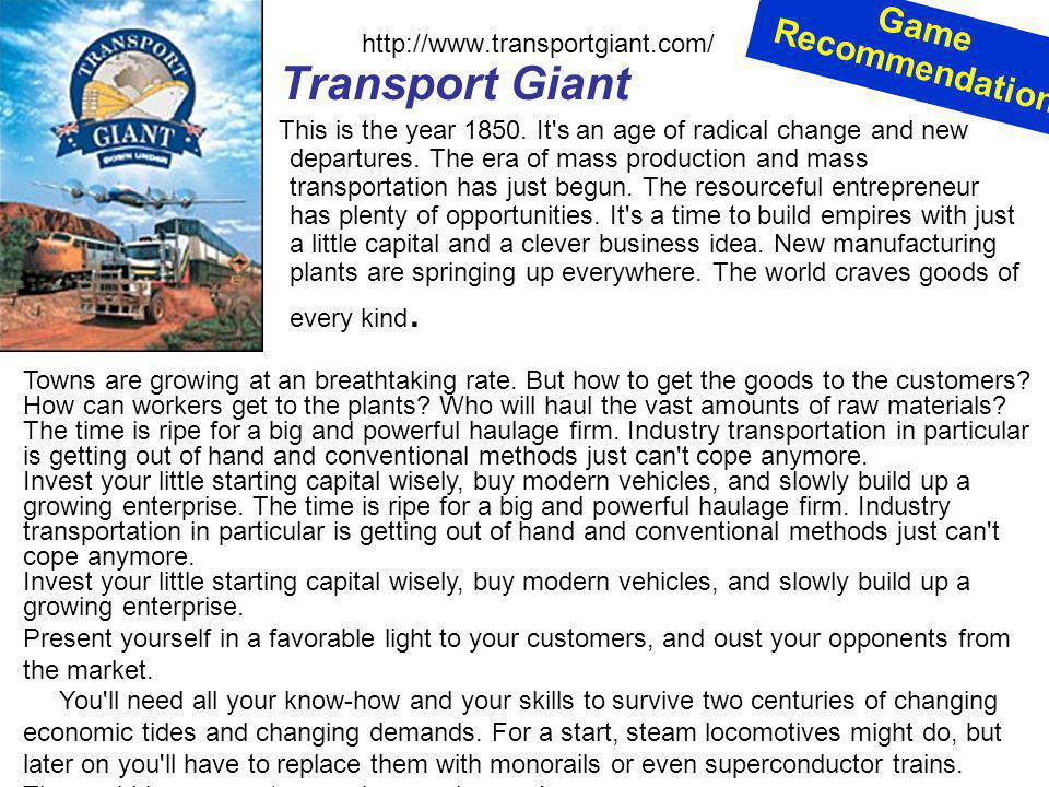 Transport Giant Game Recommendation http://www.transportgiant.com/