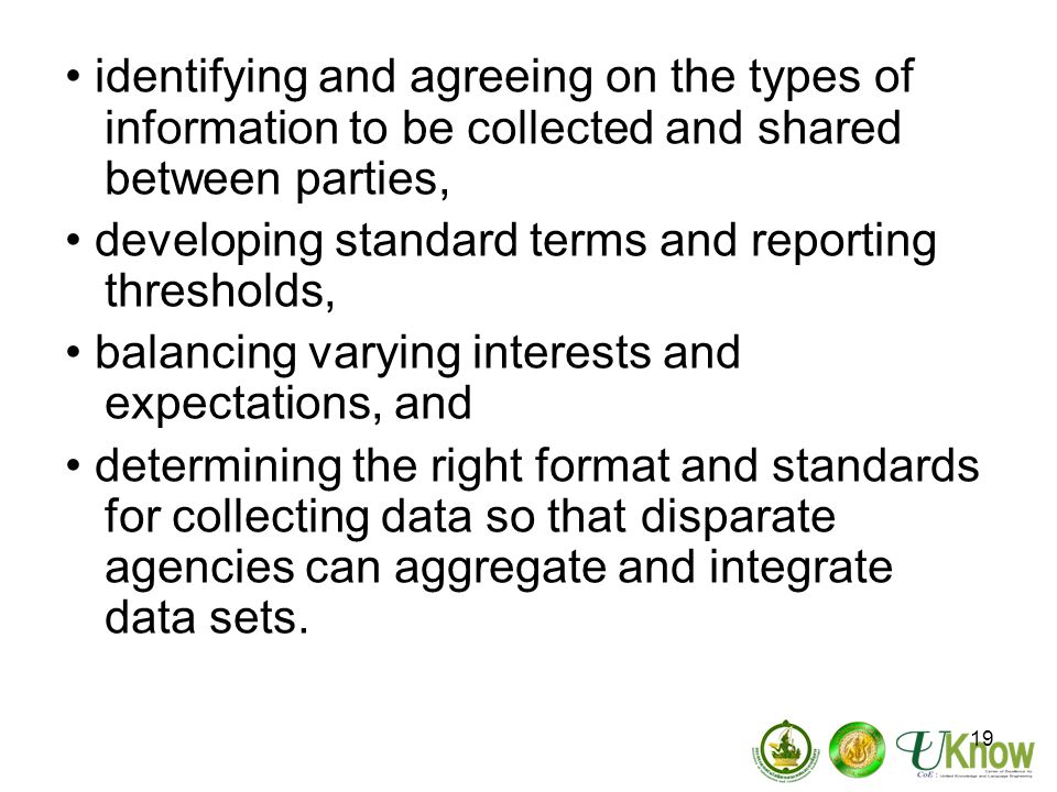 • identifying and agreeing on the types of information to be collected and shared between parties,