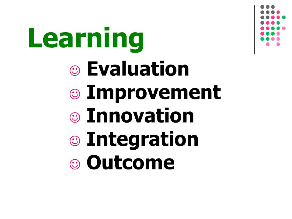 Learning 7 Evaluation Improvement Innovation Integration Outcome