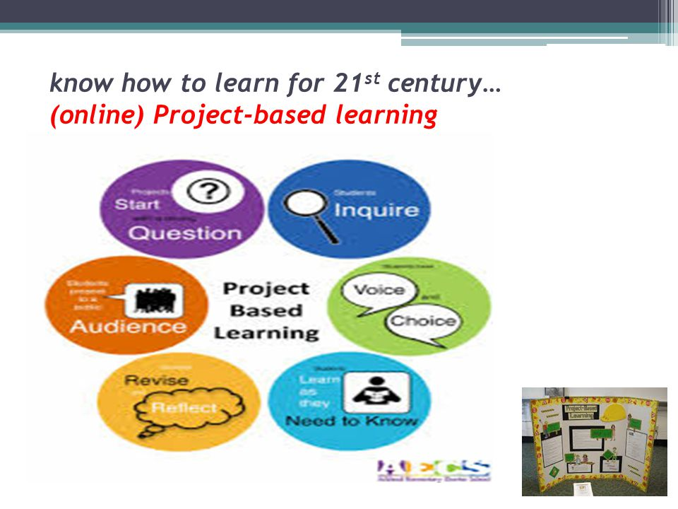 know how to learn for 21st century… (online) Project-based learning