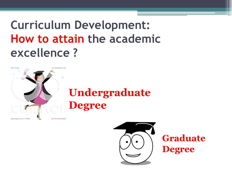 Curriculum Development: How to attain the academic excellence