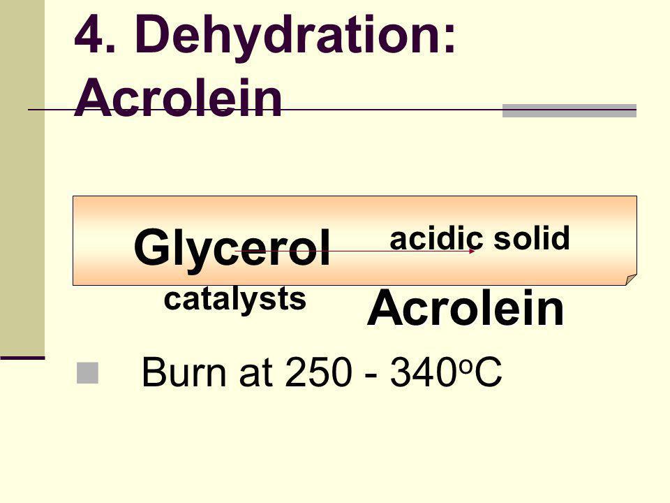 4. Dehydration: Acrolein