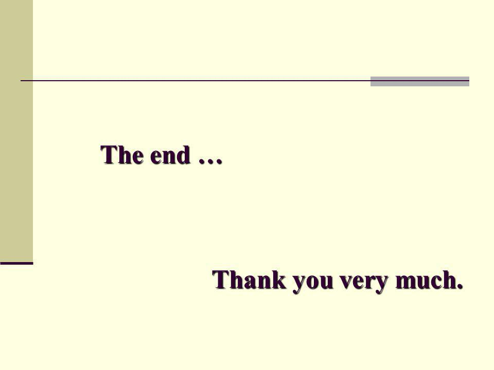 The end … Thank you very much.