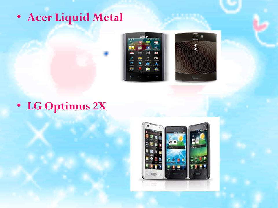 Acer Liquid Metal LG Optimus 2X