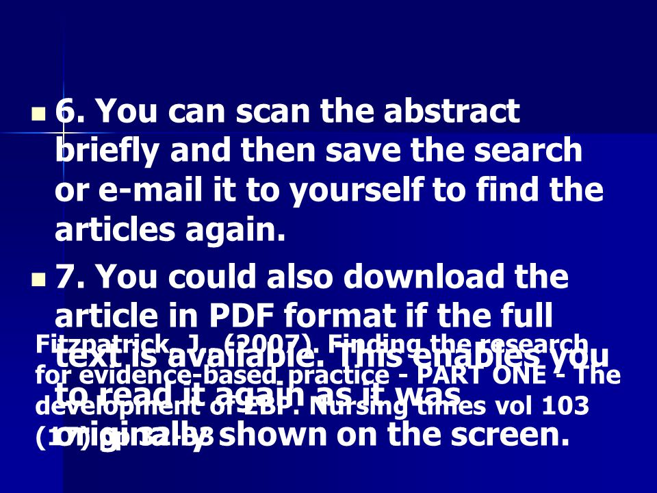 6. You can scan the abstract briefly and then save the search or e-mail it to yourself to find the articles again.