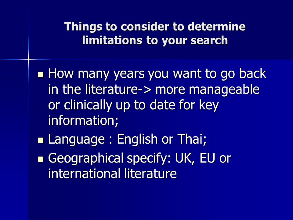 Things to consider to determine limitations to your search