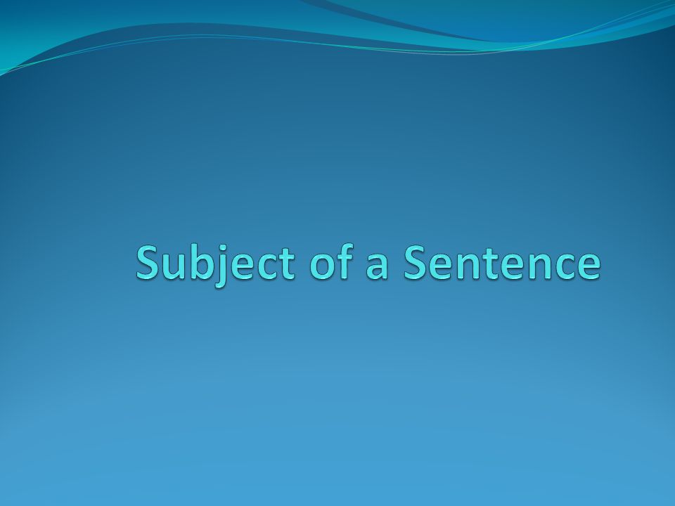 Subject of a Sentence