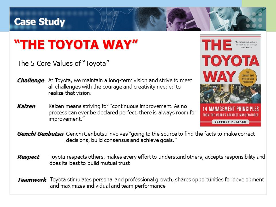 THE TOYOTA WAY Case Study The 5 Core Values of Toyota Challenge