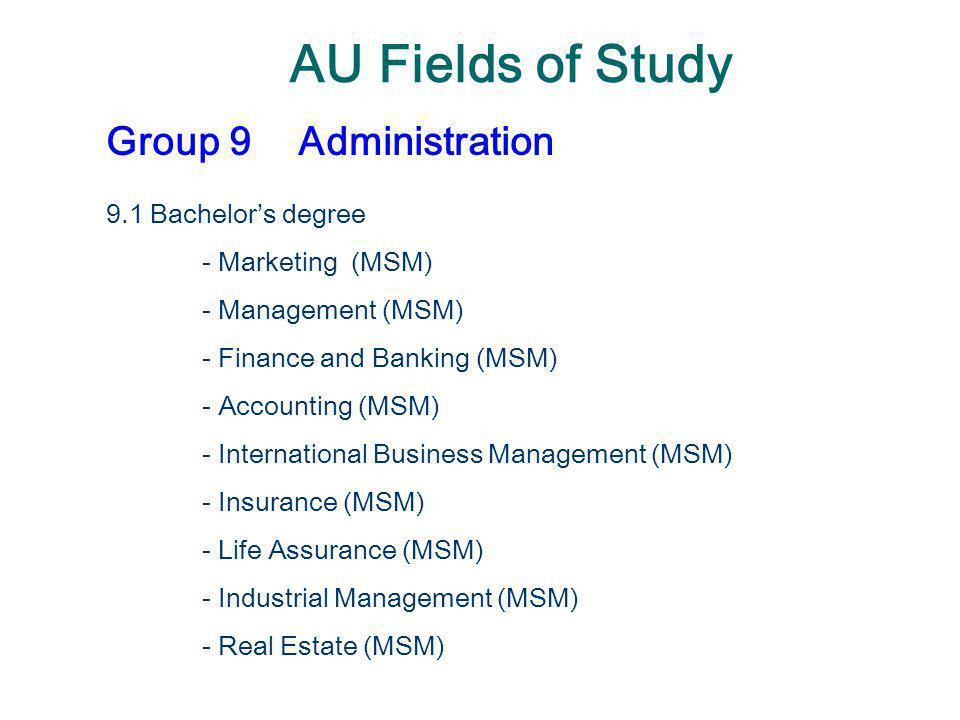 AU Fields of Study Group 9 Administration 9.1 Bachelor's degree