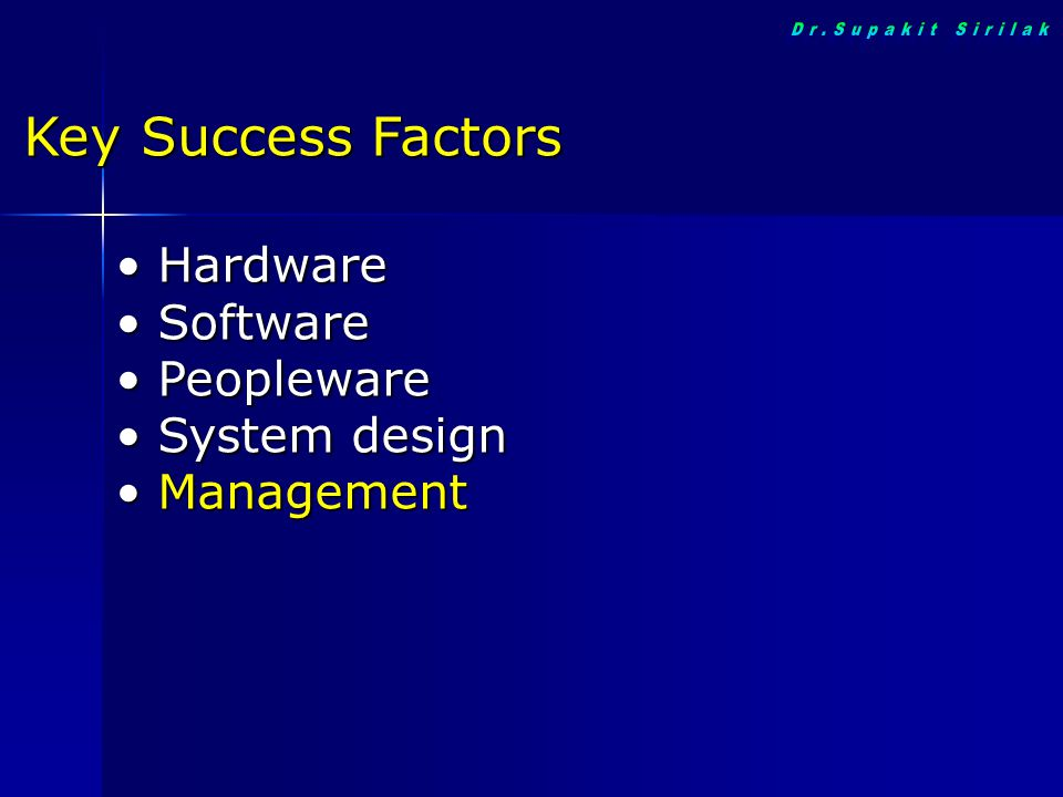 Dr.Supakit Sirilak Key Success Factors Hardware Software Peopleware