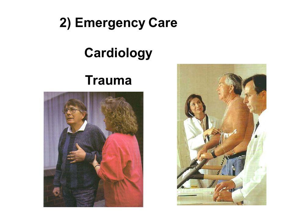 2) Emergency Care Cardiology Trauma