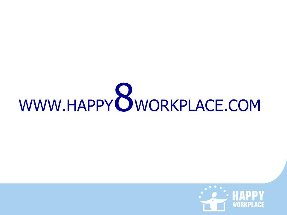 WWW.HAPPY8WORKPLACE.COM
